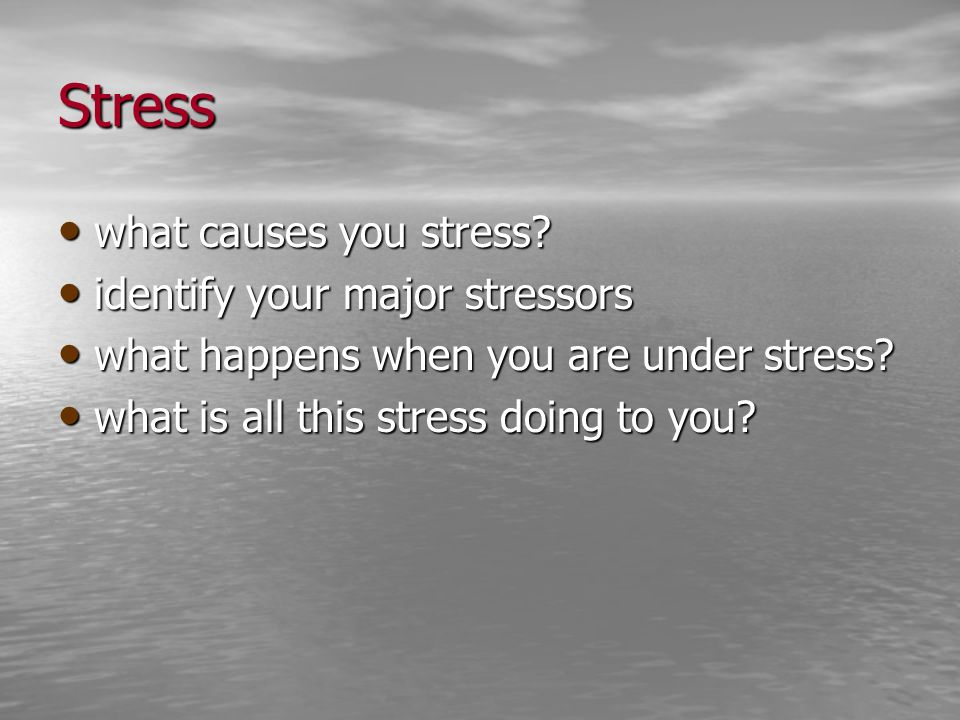 Stress what causes you stress identify your major stressors