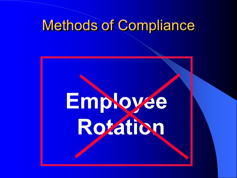 3/25/2017 Methods of Compliance Employee Rotation