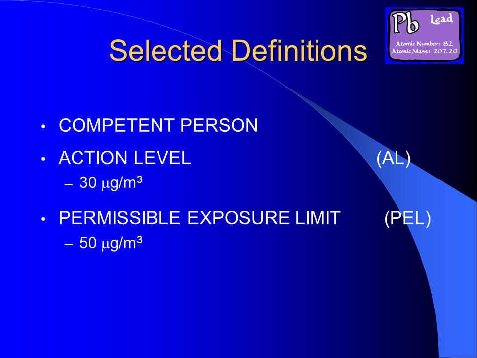 Selected Definitions COMPETENT PERSON ACTION LEVEL (AL)