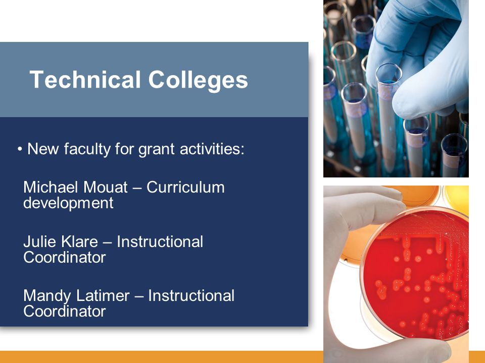 Technical Colleges • New faculty for grant activities: