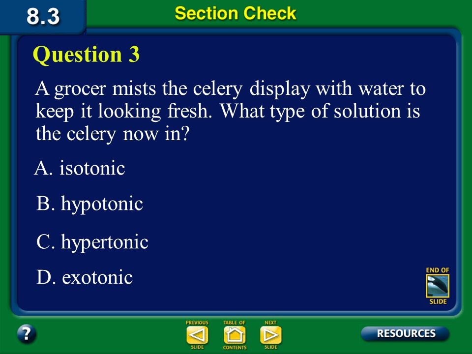 Question 3 A grocer mists the celery display with water to keep it looking fresh. What type of solution is the celery now in