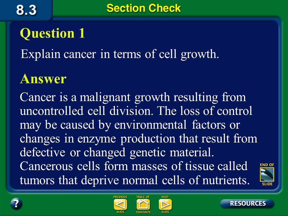 Question 1 Answer Explain cancer in terms of cell growth.