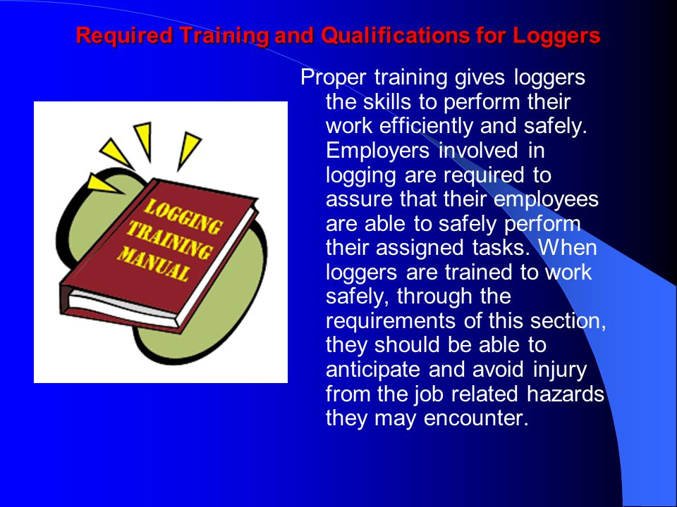 Required Training and Qualifications for Loggers
