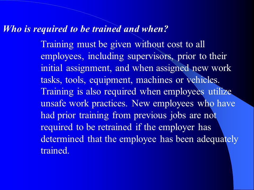 Who is required to be trained and when