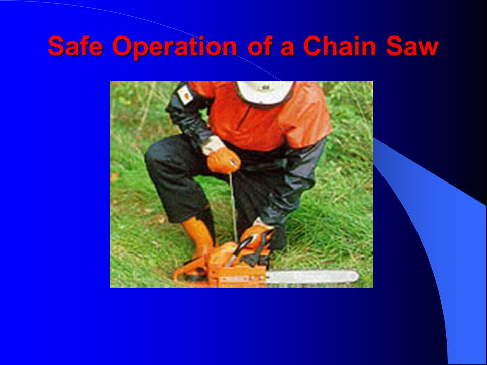 Safe Operation of a Chain Saw