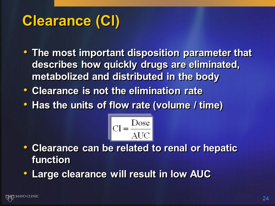 Clearance (Cl)The most important disposition parameter that describes how quickly drugs are eliminated, metabolized and distributed in the body.
