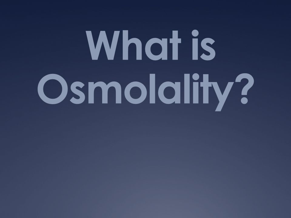 What is Osmolality