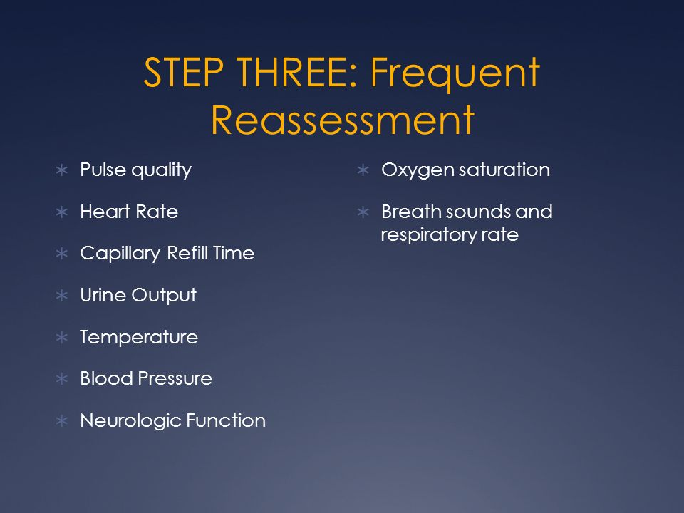 STEP THREE: Frequent Reassessment
