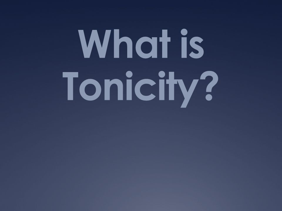 What is Tonicity