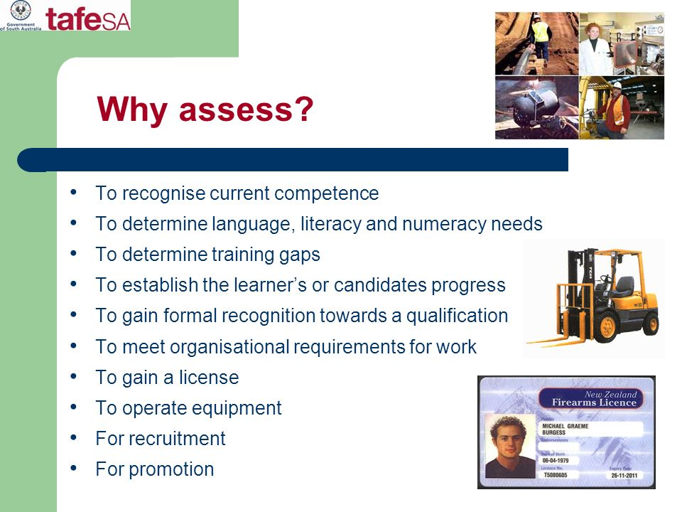 Why assess To recognise current competence