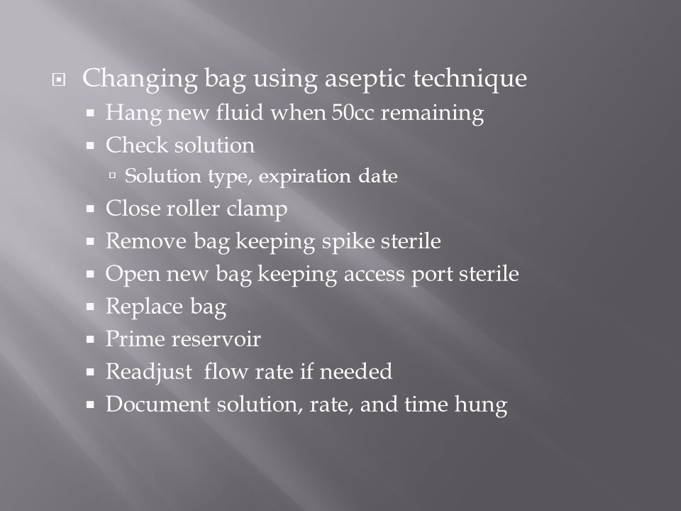 Changing bag using aseptic technique