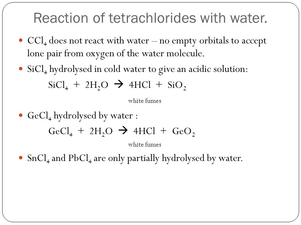 Reaction of tetrachlorides with water.