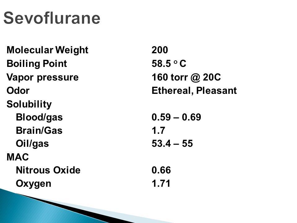 Sevoflurane Molecular Weight 200 Boiling Point 58.5 o C