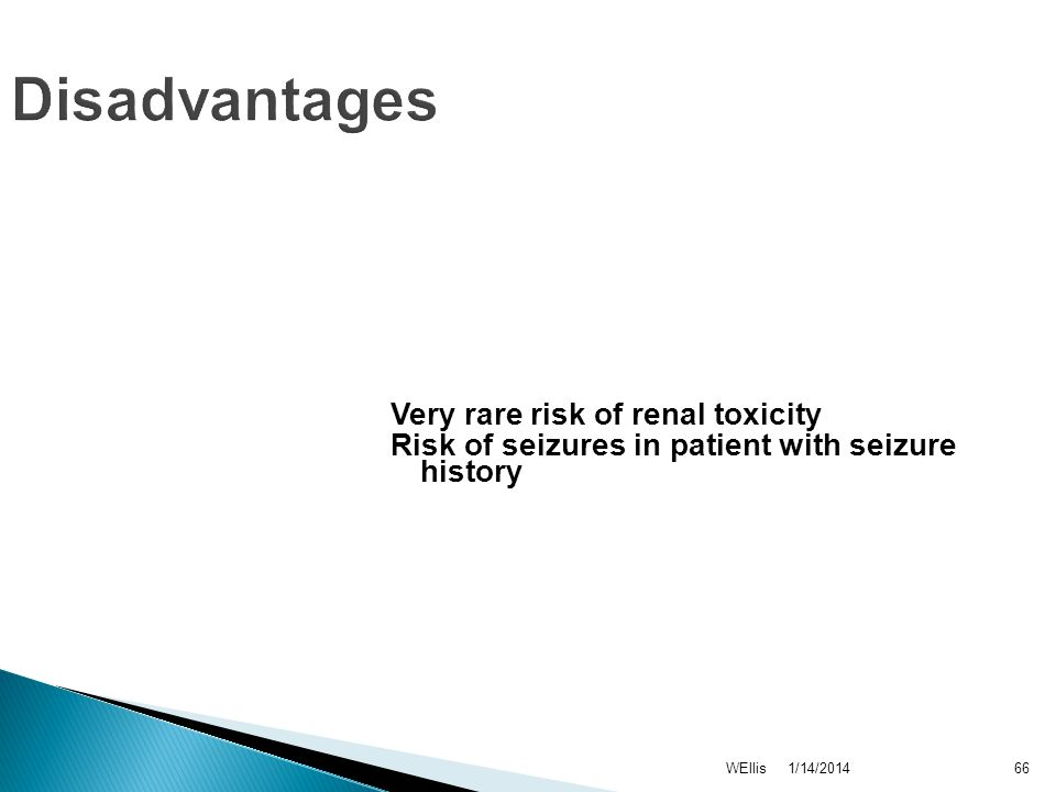 Disadvantages Very rare risk of renal toxicity