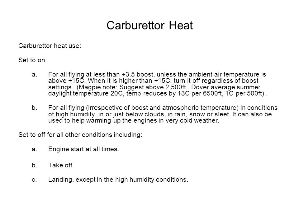 Carburettor Heat Carburettor heat use: Set to on:
