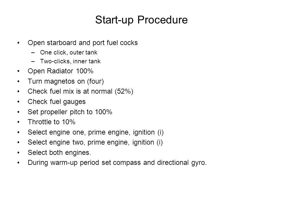 Start-up Procedure Open starboard and port fuel cocks