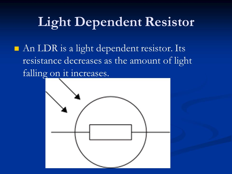 light dependent resistors Light dependent resistor light dependent resistor is a electronic component, with variable resistance which varies with the light intensity that falls on surface ldr.
