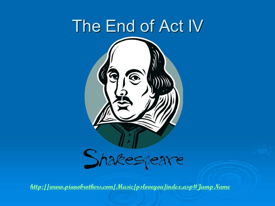 The End of Act IV