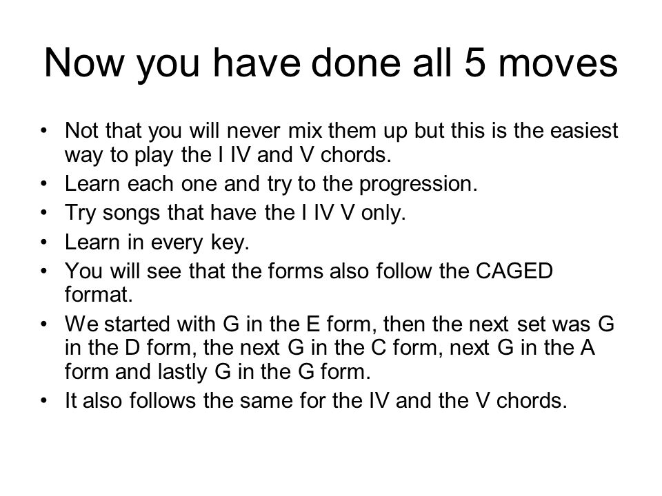 Now you have done all 5 moves