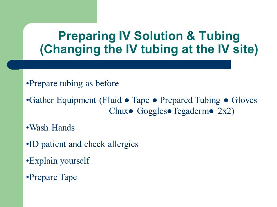 Preparing IV Solution & Tubing (Changing the IV tubing at the IV site)