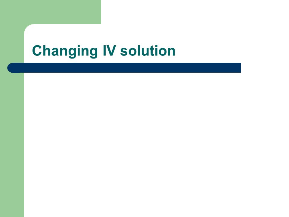Changing IV solution