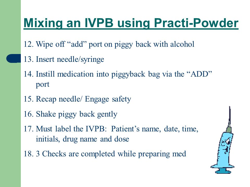 Mixing an IVPB using Practi-Powder