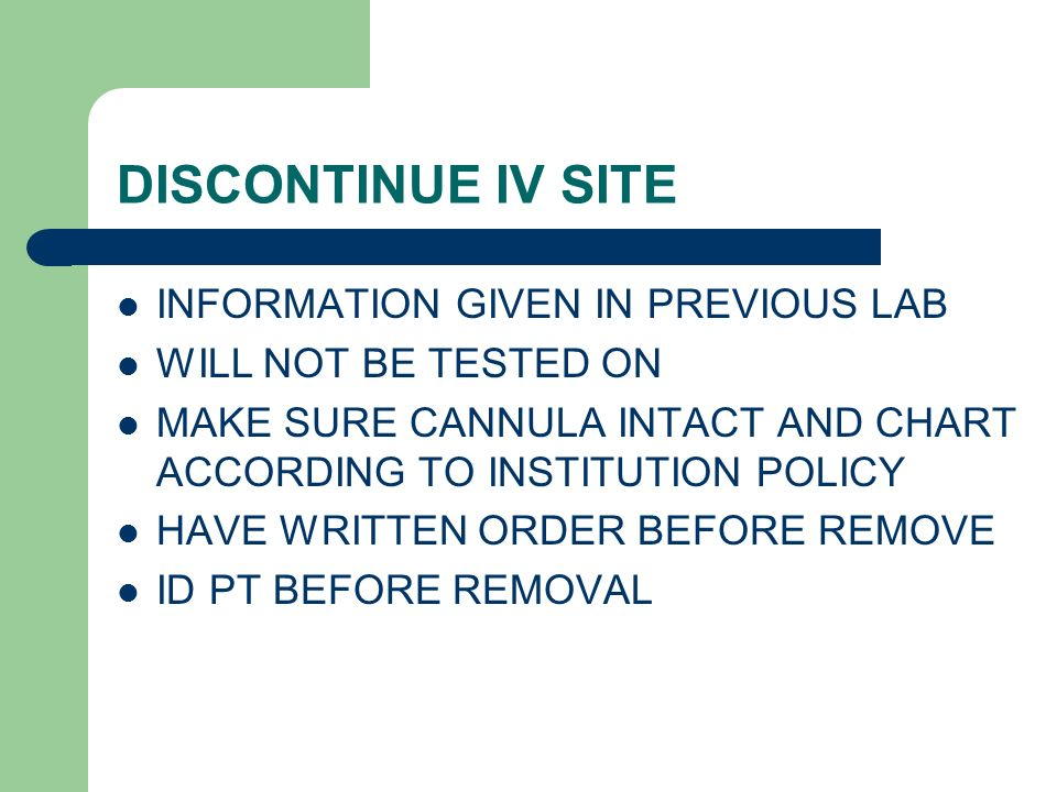 DISCONTINUE IV SITE INFORMATION GIVEN IN PREVIOUS LAB