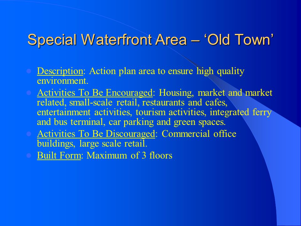 Special Waterfront Area – 'Old Town'