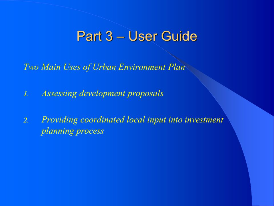 Part 3 – User Guide Two Main Uses of Urban Environment Plan
