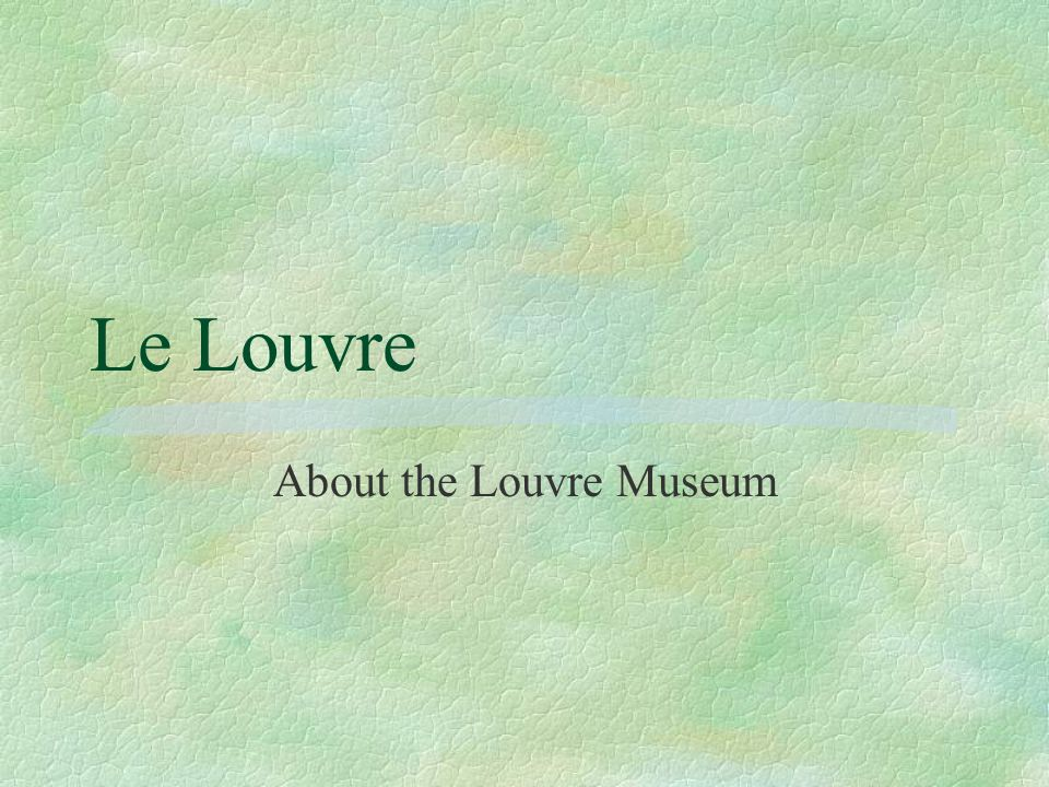 About the Louvre Museum