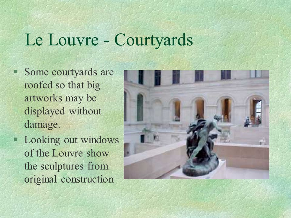 Le Louvre - Courtyards Some courtyards are roofed so that big artworks may be displayed without damage.