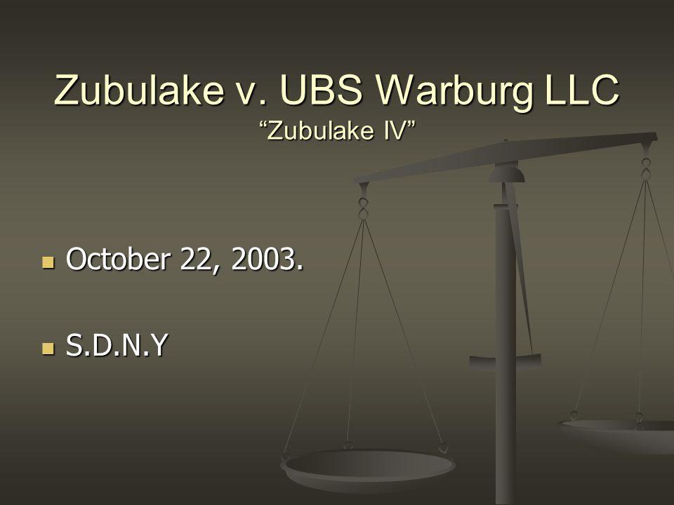 Zubulake v. UBS Warburg LLC Zubulake IV