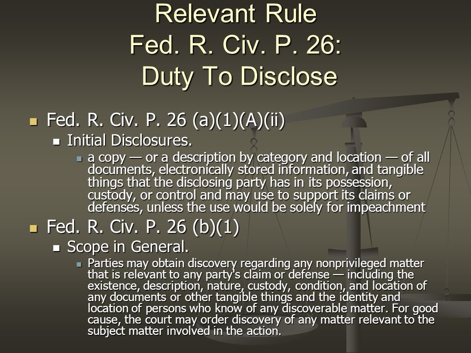 Relevant Rule Fed. R. Civ. P. 26: Duty To Disclose