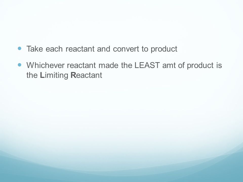 Take each reactant and convert to product