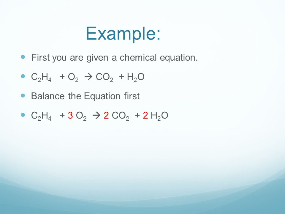 Example: First you are given a chemical equation.