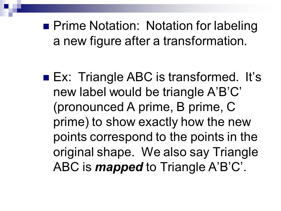 Prime Notation: Notation for labeling a new figure after a transformation.