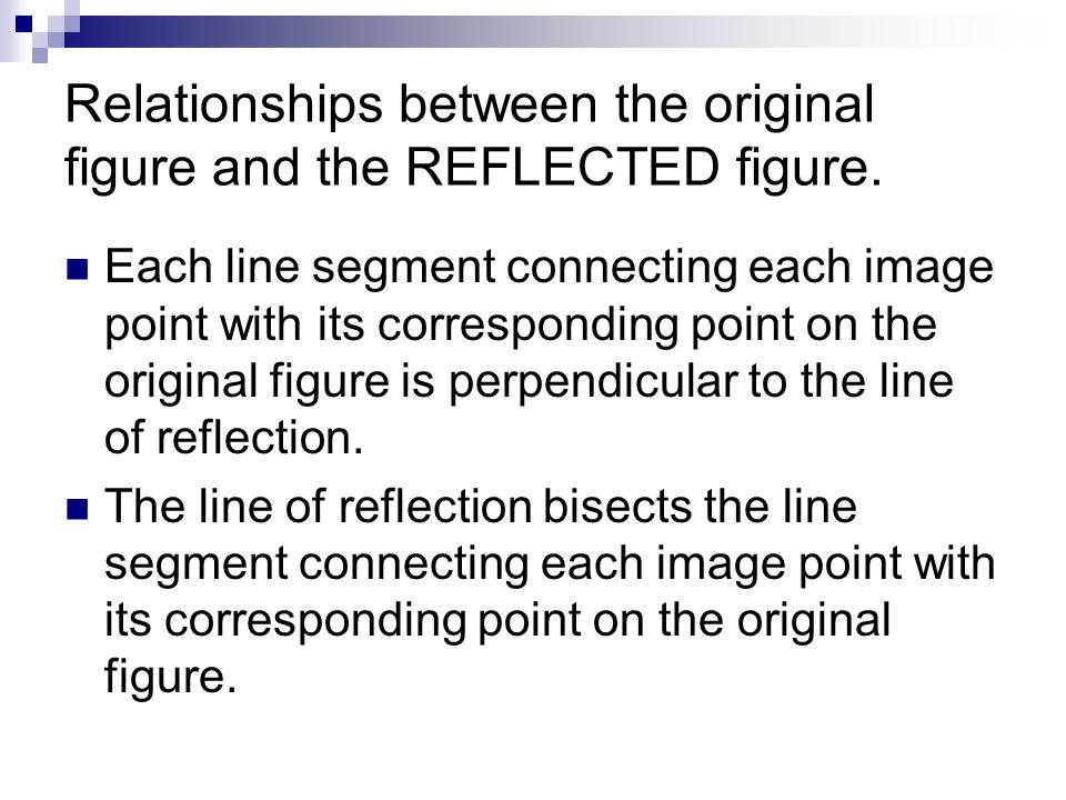 Relationships between the original figure and the REFLECTED figure.