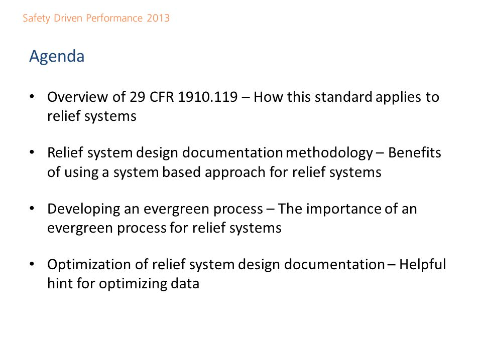 Agenda Overview of 29 CFR 1910.119 – How this standard applies to relief systems.