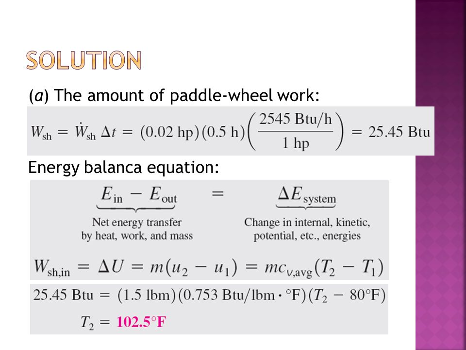 Solution (a) The amount of paddle-wheel work: Energy balanca equation: