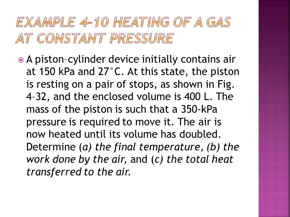 EXAMPLE 4–10 Heating of a Gas at Constant Pressure