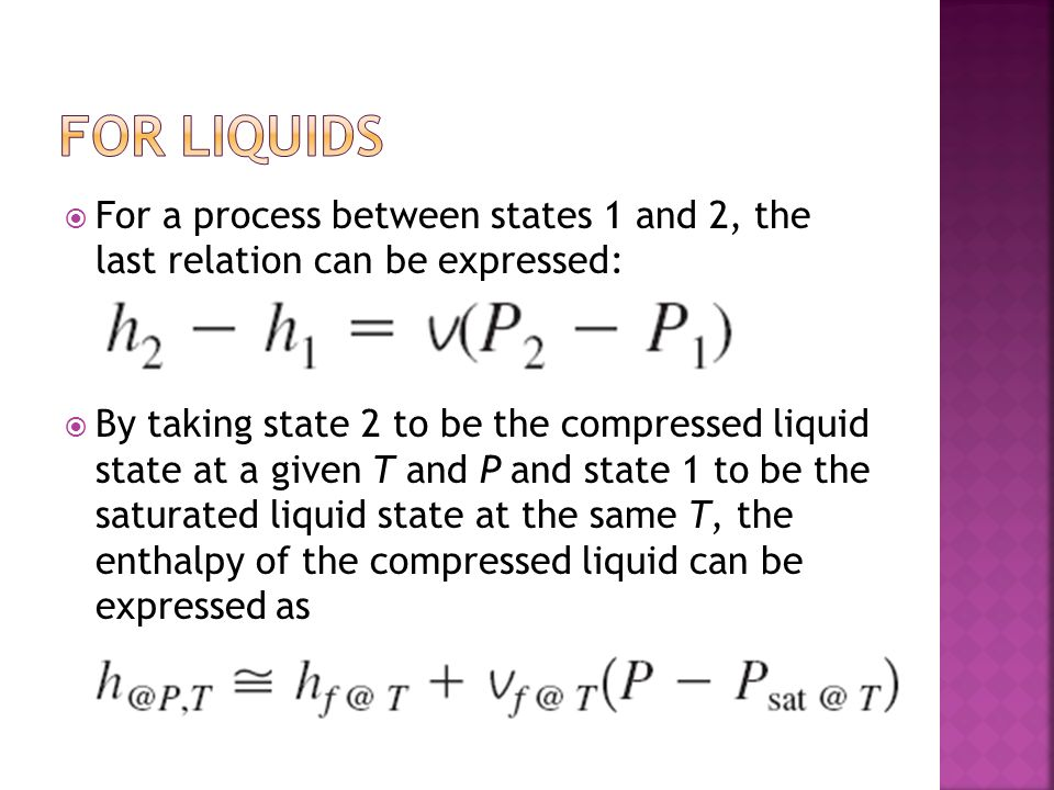 For liquids For a process between states 1 and 2, the last relation can be expressed: