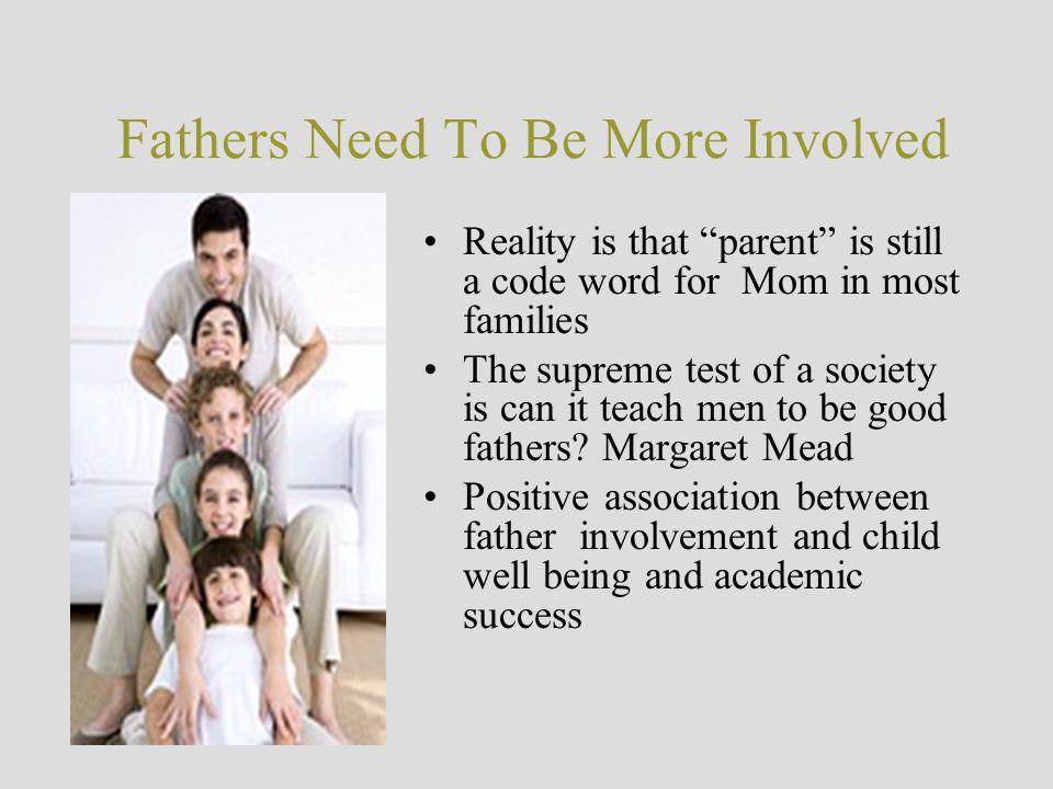 Fathers Need To Be More Involved