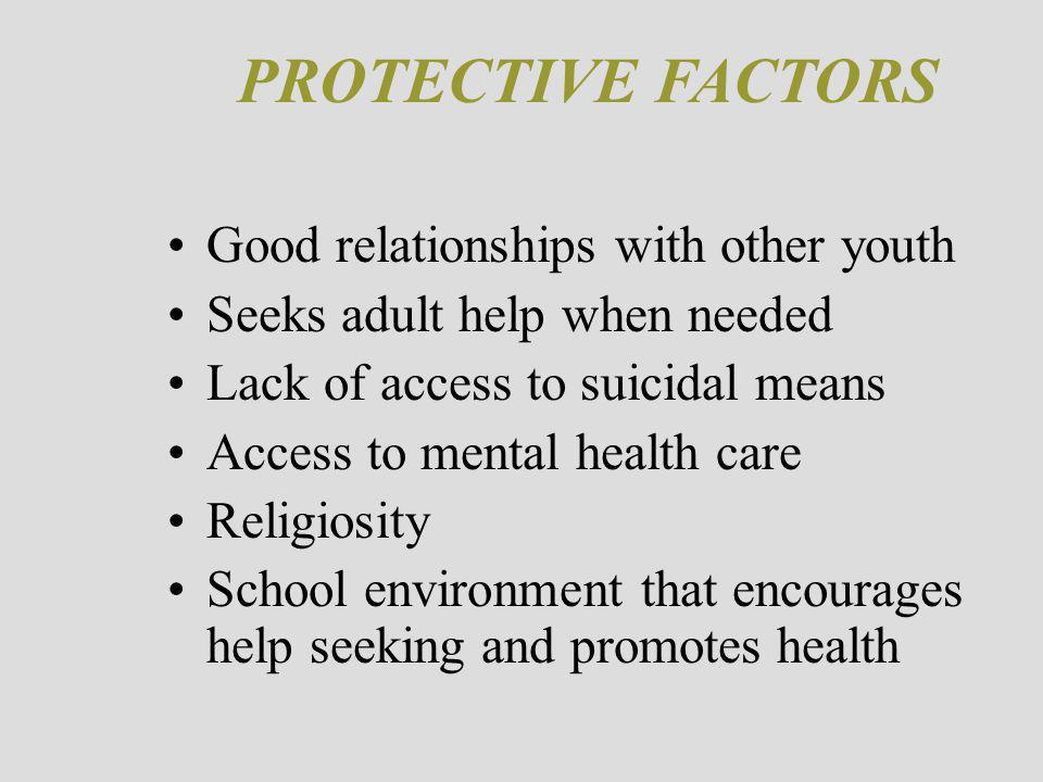 PROTECTIVE FACTORS Good relationships with other youth