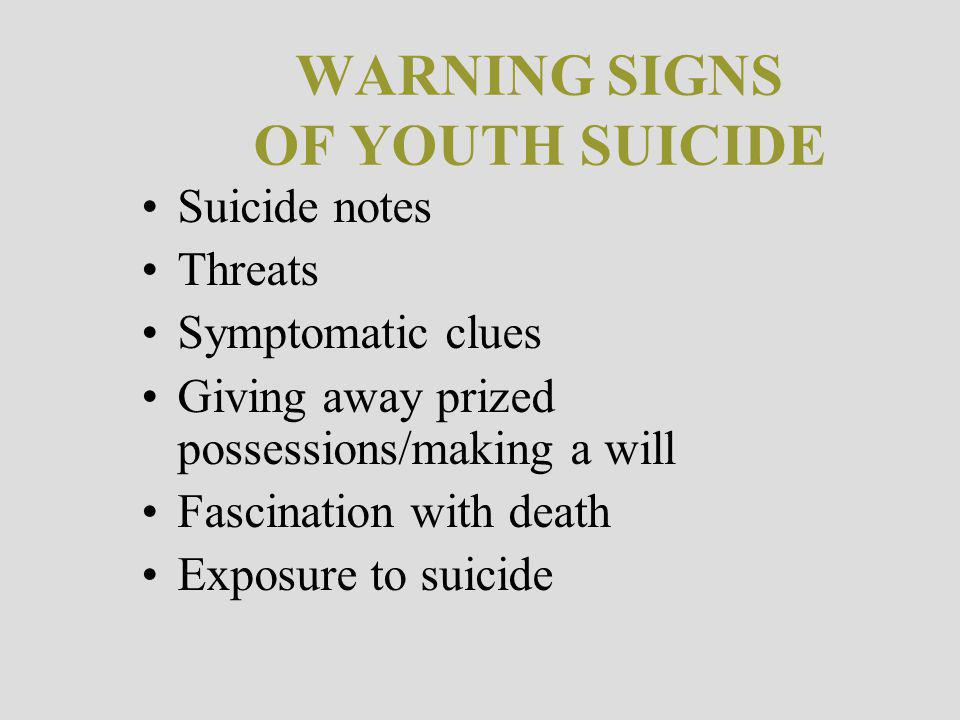 WARNING SIGNS OF YOUTH SUICIDE