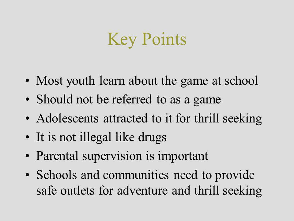 Key Points Most youth learn about the game at school