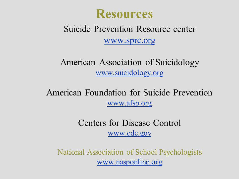 Resources Suicide Prevention Resource center www.sprc.org