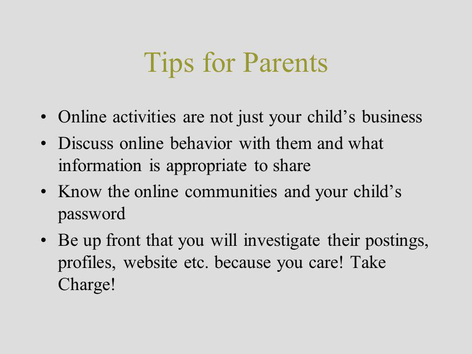 Tips for Parents Online activities are not just your child's business