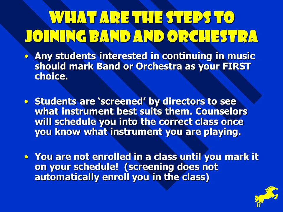 What are the steps to joining Band and Orchestra