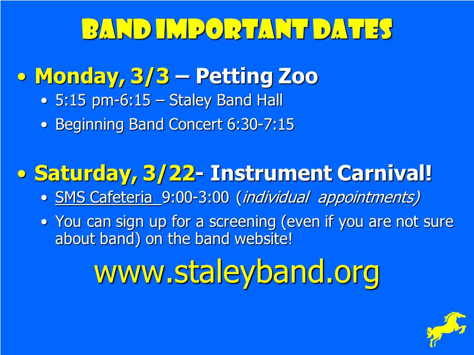 www.staleyband.org Band Important Dates Monday, 3/3 – Petting Zoo
