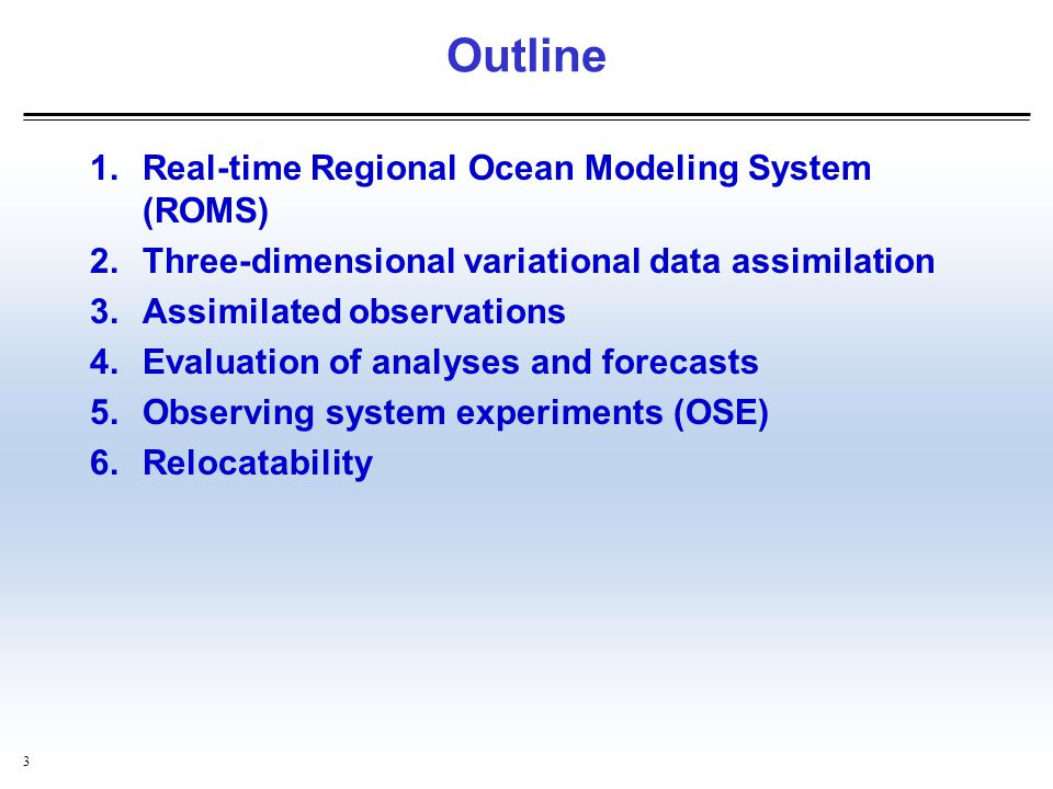 Outline Real-time Regional Ocean Modeling System (ROMS)